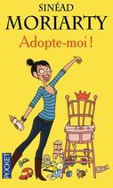 Couverture du livre « Adopte-moi ! » de Moriarty Sinead aux éditions Pocket