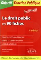 Couverture du livre « Le droit public en 90 fiches (7e édition) » de Vincent Tchen et Philippe-Jean Quillien aux éditions Ellipses Marketing
