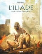 Couverture du livre « L'Iliade T.2 ; la guerre des dieux » de Luc Ferry et Pierre Taranzano et Clotilde Bruneau aux éditions Glenat