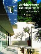 Couverture du livre « Architectures contemporaines en Provence » de Mcdowell/Sauvan/Ricc aux éditions La Martiniere