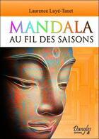 Couverture du livre « Mandala ; au fil des saisons » de Laurence Luye-Tanet aux éditions Dangles
