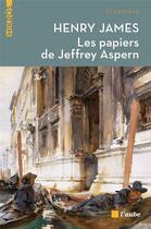 Couverture du livre « Les papiers de Jeffrey Aspern » de Henry James aux éditions Editions De L'aube