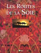 Couverture du livre « La Route De La Soie » de Francois Pernot aux éditions Artemis