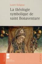 Couverture du livre « La théologie symbolique de saint Bonaventure » de Laure Solignac aux éditions Parole Et Silence