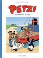 Couverture du livre « Petzi t.1 ; Petzi construit un bateau » de Vilhem Hansen et Carla Hansen aux éditions Place Du Sablon