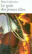 Couverture du livre « Le goût des jeunes filles » de Dany Laferriere aux éditions Gallimard