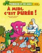 Couverture du livre « À midi, c'est purée ! » de J.-L. Craipeau aux éditions Hatier