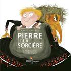Couverture du livre « Pierre et la sorcière » de Roland Garrigue et Gilles Bizouerne aux éditions Didier Jeunesse