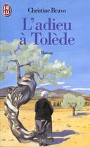 Couverture du livre « L'adieu a tolede » de Christine Bravo aux éditions J'ai Lu