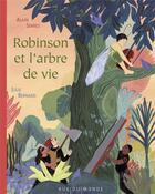 Couverture du livre « Robinson et l'arbre de vie » de Alain Serres et Julie Bernard aux éditions Rue Du Monde