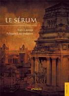 Couverture du livre « Le sérum » de Jean-Laurent Allaguy-Lagrandcourt aux éditions Jets D'encre
