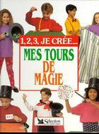 Couverture du livre « Mes Tours De Magie » de Collectif aux éditions Selection Du Reader's Digest