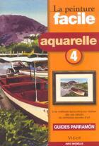 Couverture du livre « Guides Parramon ; Aquarelle T.4 » de Jose-Maria Parramon aux éditions Vigot