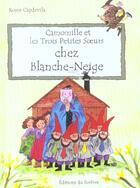 Couverture du livre « Camomille Et Les Trois Petites Soeurs Chez Blanche-Neige » de Roser Capdevila aux éditions Le Sorbier