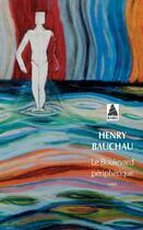 Couverture du livre « Le boulevard périphérique » de Henry Bauchau aux éditions Actes Sud