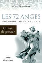 Couverture du livre « Les 72 anges ; nos guides au jour le jour » de Mireille Labonte aux éditions Quebecor