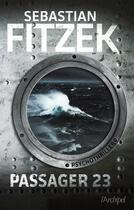 Couverture du livre « Passager 23 » de Sebastian Fitzek aux éditions Archipel