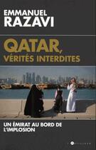 Couverture du livre « Qatar, vérités interdites » de Emmanuel Razavi aux éditions L'artilleur
