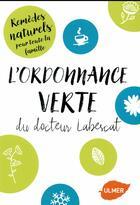 Couverture du livre « L'ordonnance verte du docteur Labescat ; à chaque problème son remède naturel » de Jacques Labescat aux éditions Eugen Ulmer