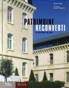 Couverture du livre « Patrimoine reconverti ; du militaire au civil » de Benoit Fougeirol et Olivier Godet aux éditions Scala