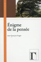 Couverture du livre « Énigme de la pensée » de Jean-Francois Froger aux éditions Gregoriennes