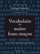 Couverture du livre « Vocabulaire du maître franc-maçon » de Jean Solis et Solange Sudarskis aux éditions La Hutte