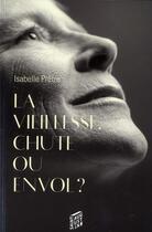 Couverture du livre « Vieillesse... chute ou envol ? » de Isabelle Pretre aux éditions Saint Augustin