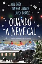 Couverture du livre « Quando a Neve Cai » de Maureen Johnson et Lauren Myracle et John Green aux éditions Vogais