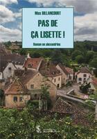 Couverture du livre « Pas de ça Lisette ! » de Max Billancourt aux éditions Sydney Laurent