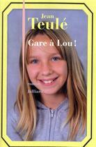 Couverture du livre « Gare à Lou ! » de Jean Teulé aux éditions Julliard