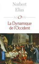 Couverture du livre « La dynamique de l'occident » de Norbert Elias aux éditions Pocket