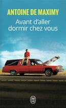Couverture du livre « Avant d'aller dormir chez vous » de Antoine De Maximy aux éditions J'ai Lu