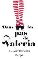 Couverture du livre « Valeria T.1 ; dans les pas de Valeria » de Elisabet Benavent aux éditions Archipel