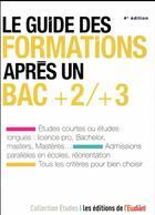 Couverture du livre « Le guide des formations après un bac +2/+3 » de Sarah Masson aux éditions L'etudiant