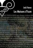 Couverture du livre « Les maisons d'Izsm » de Jack Vance aux éditions Le Belial