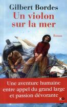 Couverture du livre « Un violon sur la mer » de Gilbert Bordes aux éditions Xo
