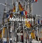 Couverture du livre « Métissages » de Salima Hellal et Francois Laplantine aux éditions Fage