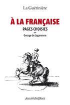 Couverture du livre « La guérinière à la française » de George De Lagarenne aux éditions Nouvelles Editions Place