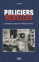 Couverture du livre « La Résistance au coeur de la préfecture de police 1940-1944 » de Luc Rudolph aux éditions Lbm