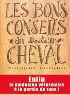 Couverture du livre « Les bons conseils du Docteur Cheval » de Naert Sebastien et Pierre-Jean Noel aux éditions Le Teetras Magic