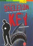 Couverture du livre « Alex Rider t.3 ; Skeleton key, l'île de tous les dangers » de Anthony Horowitz aux éditions Hachette Jeunesse