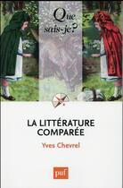 Couverture du livre « La littérature comparée (7e édition) » de Yves Chevrel aux éditions Puf