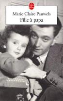 Couverture du livre « Fille A Papa » de Pauwels-M.C aux éditions Lgf