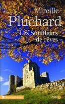 Couverture du livre « Les souffleurs de rêves » de Mireille Pluchard aux éditions Presses De La Cite