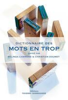 Couverture du livre « Dictionnaire des mots en trop » de Belinda Cannone et Christian Doumet aux éditions Thierry Marchaisse