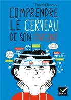Couverture du livre « Comprendre le cerveau de son enfant » de Pascale Toscani aux éditions Hatier