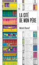 Couverture du livre « La cité de mon père » de Mehdi Charef aux éditions Hors D'atteinte