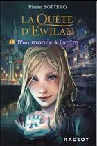 Couverture du livre « La quête d'Ewilan T.1 ; d'un monde à l'autre » de Pierre Bottero aux éditions Rageot