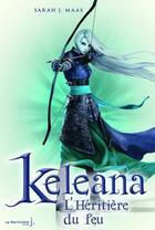Couverture du livre « Keleana t.3 ; l'héritière du feu » de Sarah J. Maas aux éditions La Martiniere Jeunesse