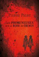Couverture du livre « Les promeneuses sur le bord du chemin » de Pierre Pelot aux éditions Phebus